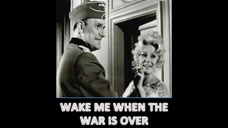 Wake me when the war is over