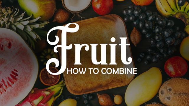 How to combine the fruit