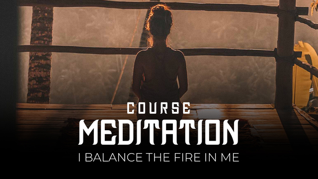 13 Meditation - I balance the fire in me
