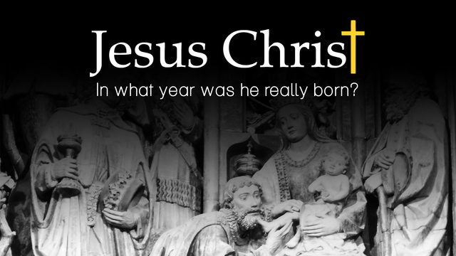 In what year was Jesus Christ really born?