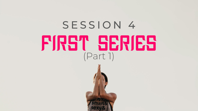 Session 4: First Ashtanga series with modifications