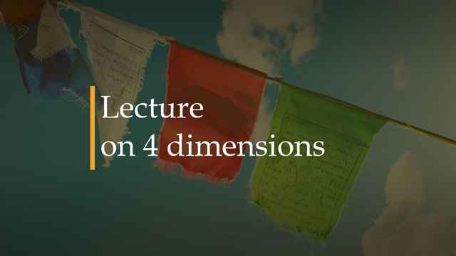 Lecture on 4 dimensions - Mani Raman